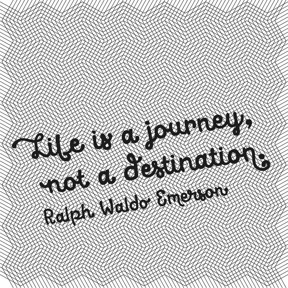 das leben ist eine reise, kein ziel