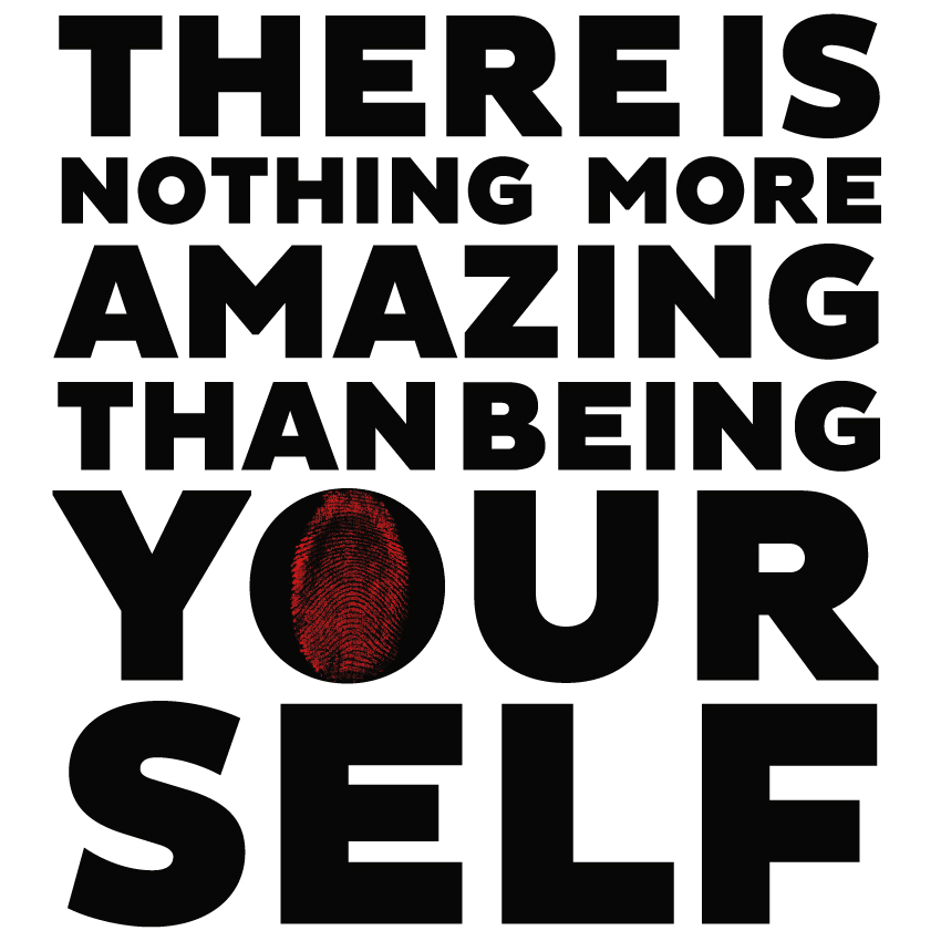 nothing more amazing than being yourself