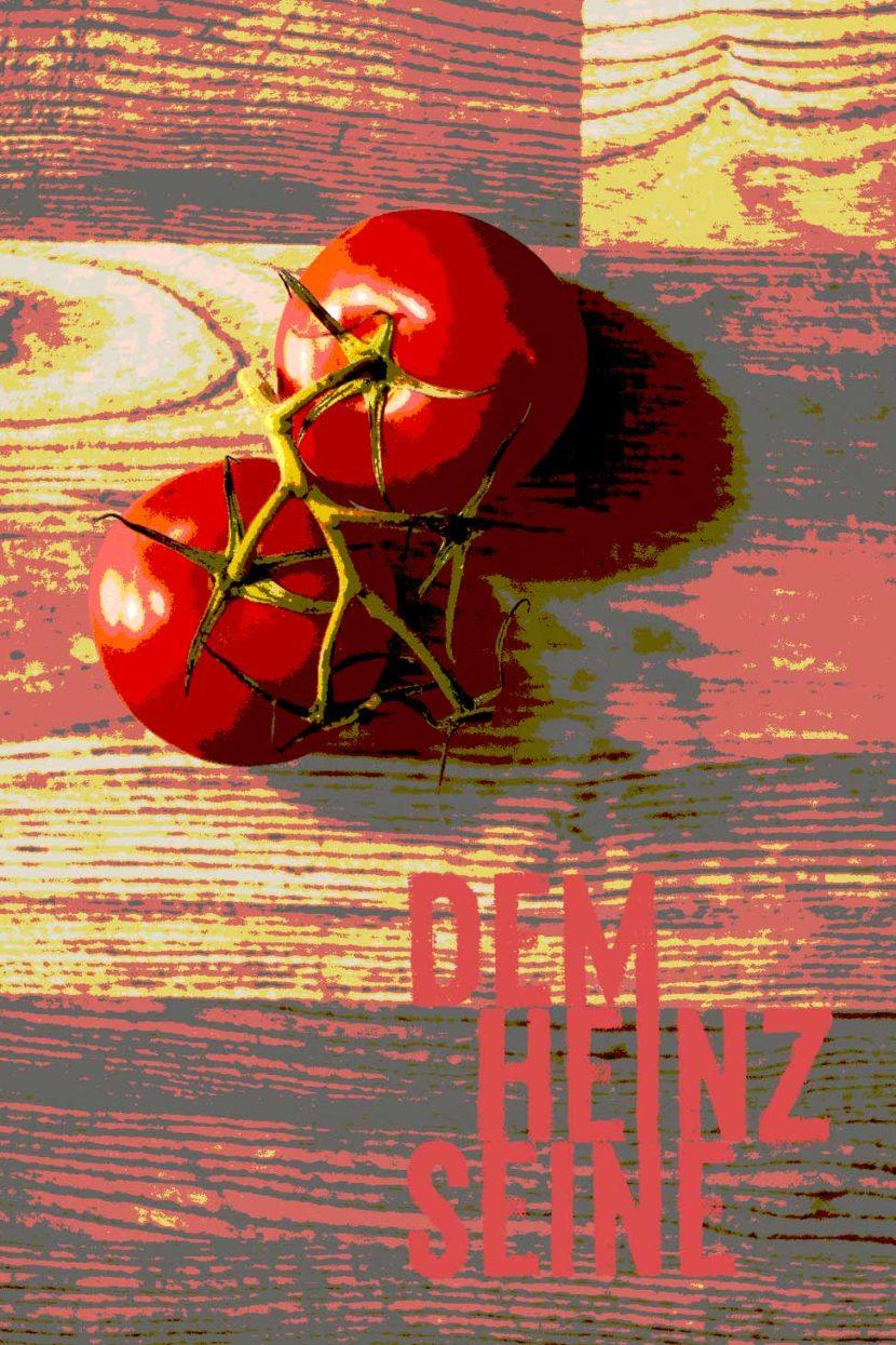 dem heinz seine tomaten